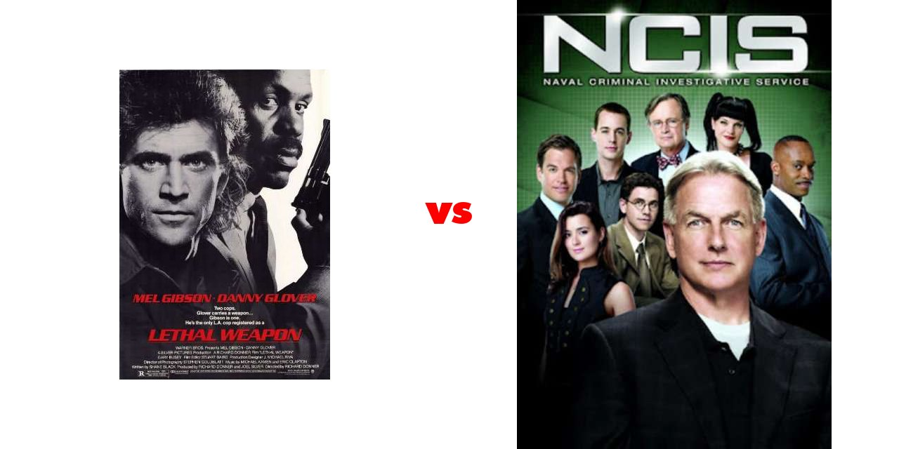 Lethal Weapon vs NCIS on The Big Fat List