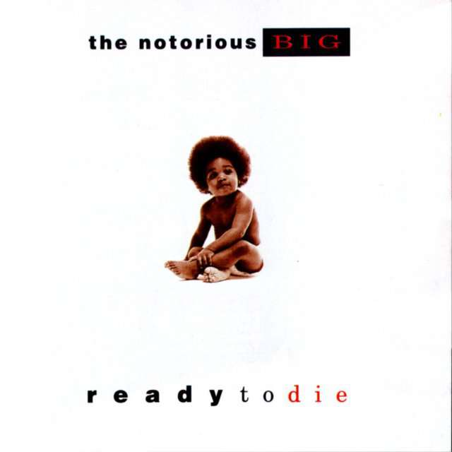 Ready To Die (The Notorious B.I.G.)