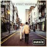 (What's The Story) Morning Glory? (Oasis)